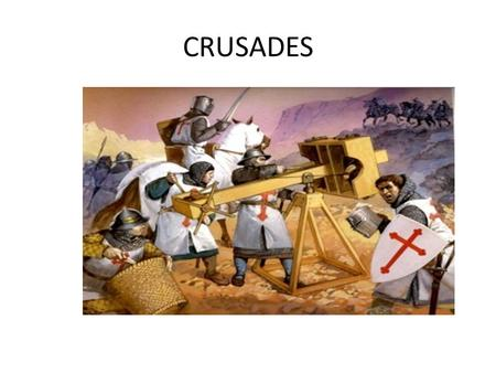 CRUSADES. Series of Religious wars Christians launched the crusades between 1096 and 1291 The purpose was to gain control of Palestine The spiritual heart.