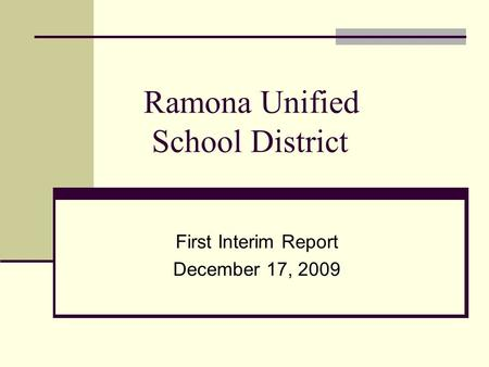 Ramona Unified School District First Interim Report December 17, 2009.