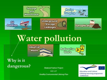 Water pollution Why is it dangerous? Bilateral Partner Project