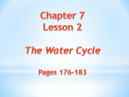 Chapter 7 Lesson 2 The Water Cycle