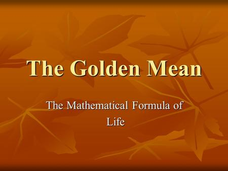 The Mathematical Formula of Life