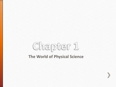 The World of Physical Science. » __________ is a process of gathering knowledge about the natural world. » Can you give some examples of sciences?