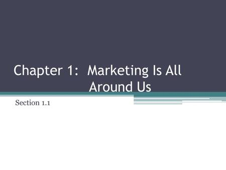 Chapter 1: Marketing Is All Around Us