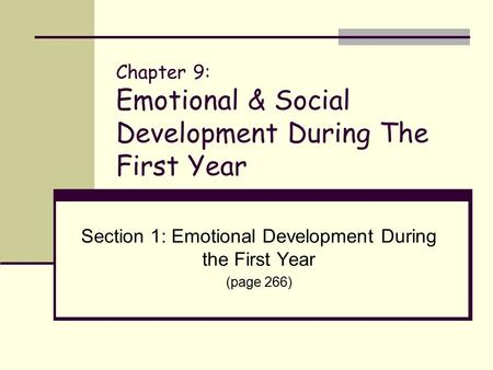 Chapter 9: Emotional & Social Development During The First Year