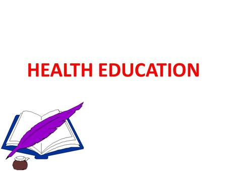 HEALTH EDUCATION.