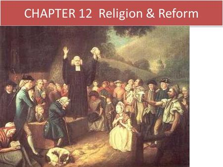 CHAPTER 12 Religion & Reform. Alexis DeTocqueville coined a new word; INDIVIDUALISM to describe the conditions and values of White Americans New England.