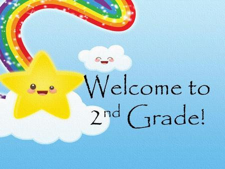 Welcome to 2nd Grade!.