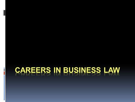 Today's Objectives  Research career opportunities in the legal profession.  Compose a letter of application (cover letter) for employment.  Create.