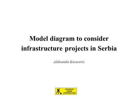 Model diagram to consider infrastructure projects in Serbia Aleksandar Kovacevic.