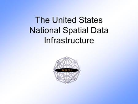 The United States National Spatial Data Infrastructure.