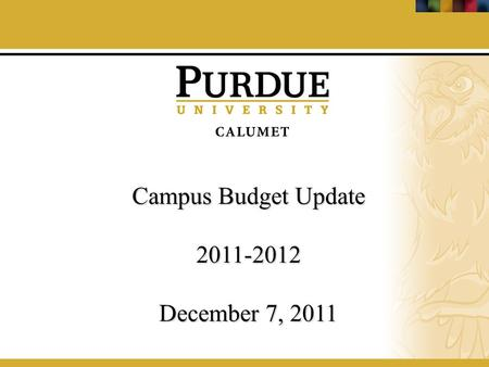 Campus Budget Update 2011-2012 December 7, 2011. State Appropriations Operating Recommendations: 6.1% ($1,623,145) Performance Incentives.