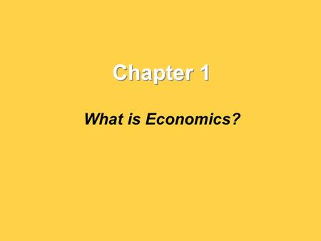 Chapter 1 What is Economics?. Scarcity and the Factors of Production What is economics? How do economists define scarcity? What are the three factors.
