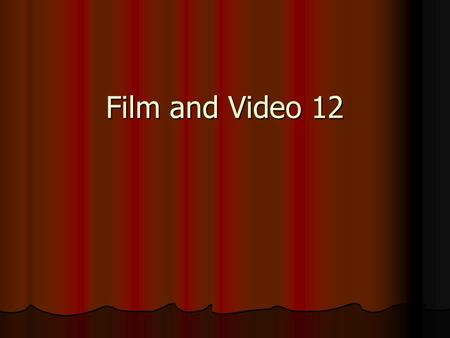 Film and Video 12. Roles For the purpose of the next project you will all assume individual roles. Some of you will have more than one role and some of.