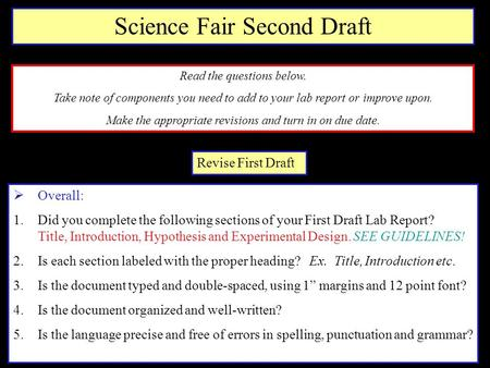 Revise First Draft  Overall: 1.Did you complete the following sections of your First Draft Lab Report? Title, Introduction, Hypothesis and Experimental.