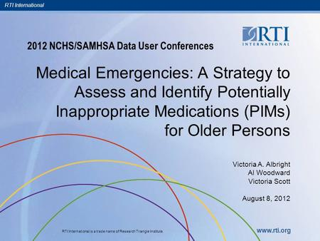 RTI International RTI International is a trade name of Research Triangle Institute. www.rti.org 2012 NCHS/SAMHSA Data User Conferences <strong>Medical</strong> Emergencies: