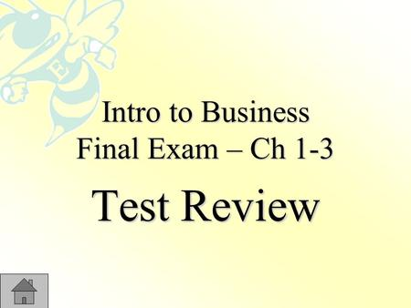 Intro to Business Final Exam – Ch 1-3 Test Review.