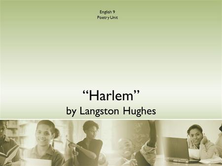 """Harlem"" by Langston Hughes English 9 Poetry Unit."