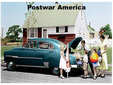 Postwar America. American History Chapter 26-1 The Eisenhower Era.