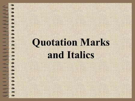 Quotation Marks and Italics. Rule 1 Use quotation marks for titles of short stories, essays, magazine articles, songs, poems, newspaper articles, or book.
