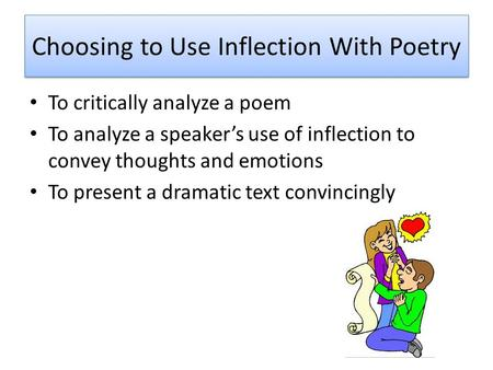 Choosing to Use Inflection With Poetry