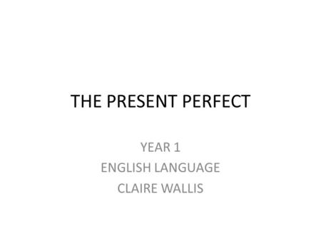 YEAR 1 ENGLISH LANGUAGE CLAIRE WALLIS