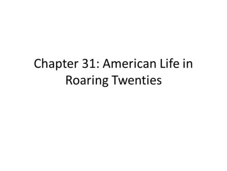 Chapter 31: American Life in Roaring Twenties. Oh no, it's COMMUNISM Russia turns to Soviet Union and Communism in 1917 – What is communism? a : a theory.