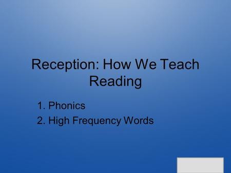 Reception: How We Teach Reading