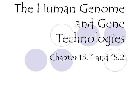 The Human Genome and Gene Technologies