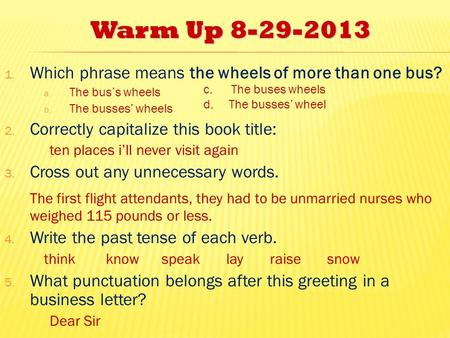 Warm Up Which phrase means the wheels of more than one bus?