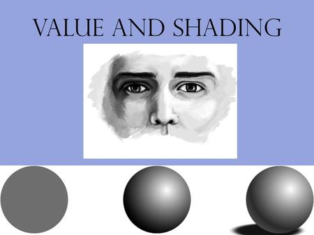 Value and Shading.