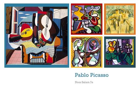 + Pablo Picasso Noor Salem 7e. + Who is Pablo Picasso? He was a Spanish painter, designer, and sculptor, 1881-1973. He is best known for co-founding the.