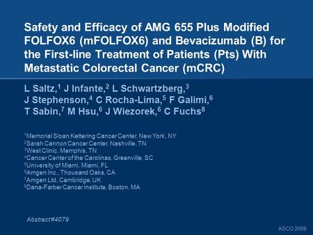 ASCO 2009 Safety and Efficacy of AMG 655 Plus Modified FOLFOX6 (mFOLFOX6) and Bevacizumab (B) for the First-line Treatment of Patients (Pts) With Metastatic.
