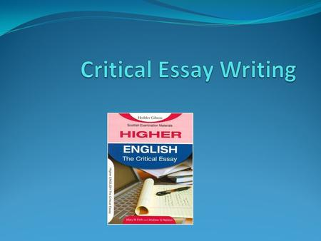 What is a critical essay? A critical essay is when you answer a task on a novel, play, poem or film that you have studied and know thoroughly. It gives.