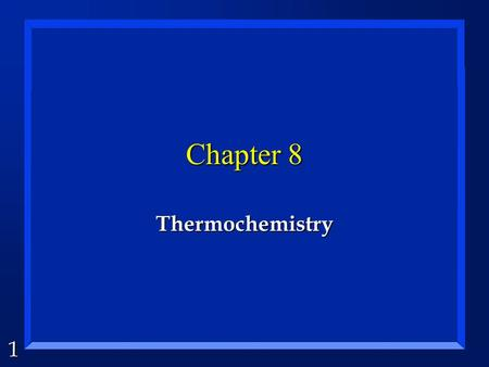 1 Chapter 8 Thermochemistry. 2 Energy is... n The ability to do work. n Conserved. n made of heat and work. n a state function. n independent of the path,