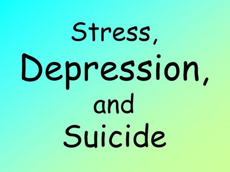 Stress, Depression, and Suicide. I. Stress The body's response to physical or mental demands or pressures II. Stressor Physical or mental demands that.