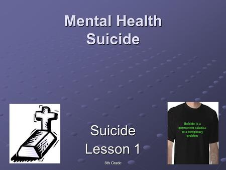 Mental Health Suicide Suicide Lesson 1 8th Grade.