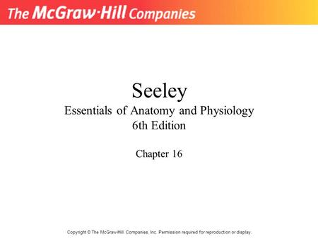 Seeley Essentials of Anatomy and Physiology 6th Edition Chapter 16