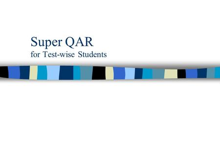 Super QAR for Test-wise Students. Why the World Needs Super QAR...