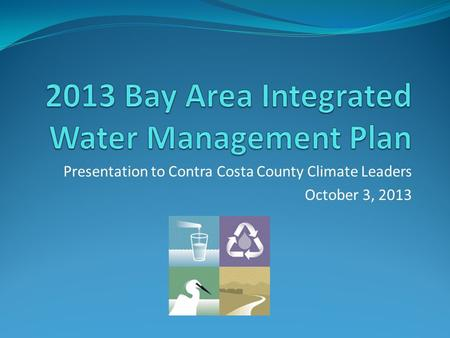 Presentation to Contra Costa County Climate Leaders October 3, 2013.