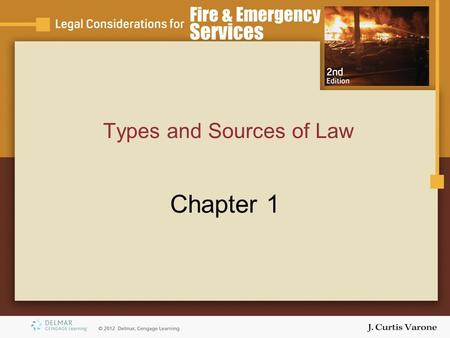 Types and Sources of Law Chapter 1. Copyright © 2007 Thomson Delmar Learning Objectives Identify –Primary sources of law in the United States. –Three.