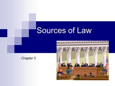 Sources of Law Chapter 5. Introduction American legal system is based on English law  Colonists who first came to the US were governed by the English.