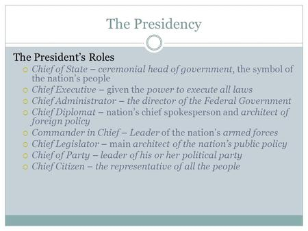 The Presidency The President's Roles