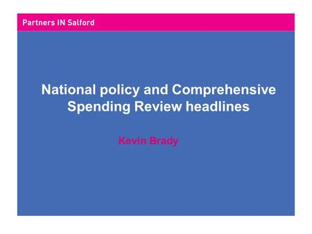 National policy and Comprehensive Spending Review headlines Kevin Brady.