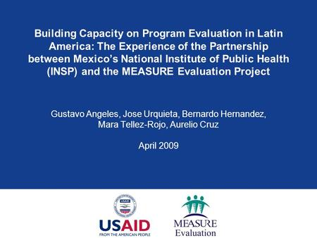 Building Capacity on Program Evaluation in Latin America: The Experience of the Partnership between Mexico's National Institute of Public Health (INSP)