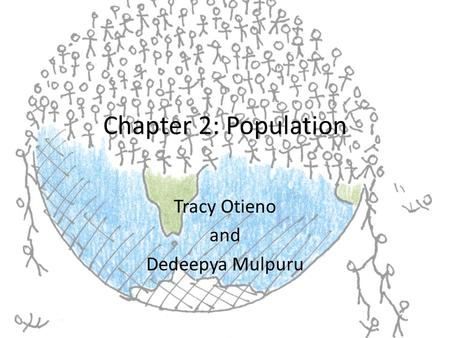 Chapter 2: Population Tracy Otieno and Dedeepya Mulpuru.