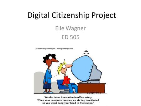 Digital Citizenship Project Elle Wagner ED 505. Netiquette on Social Media Sites DoDon't Be professionalPost illegal activity Share accurate informationBully.