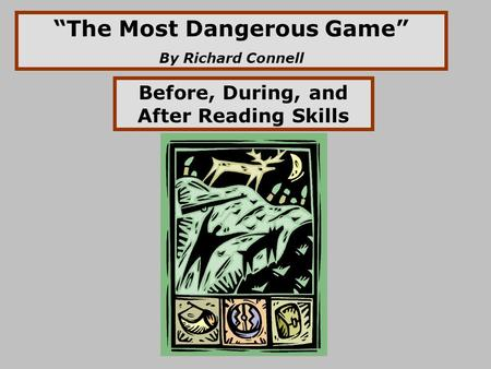 """The Most Dangerous Game"" Before, During, and After Reading Skills"
