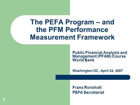 The PEFA Program – and the PFM Performance Measurement Framework