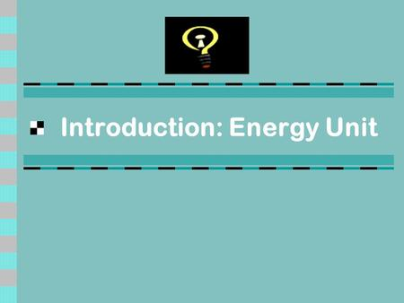 Introduction: Energy Unit. Energy Unit TEKS Objectives: TEK: Describe and compare renewable and non-renewable energy sources. Big Idea: Learn about and.