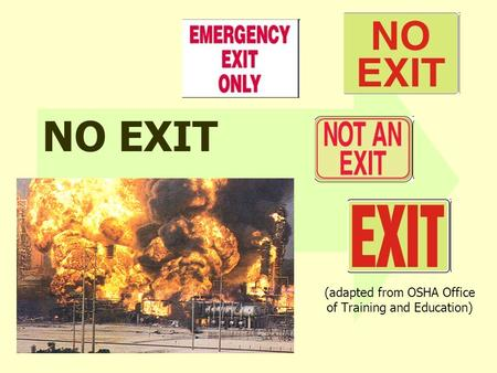 NO EXIT (adapted from OSHA Office of Training and Education)